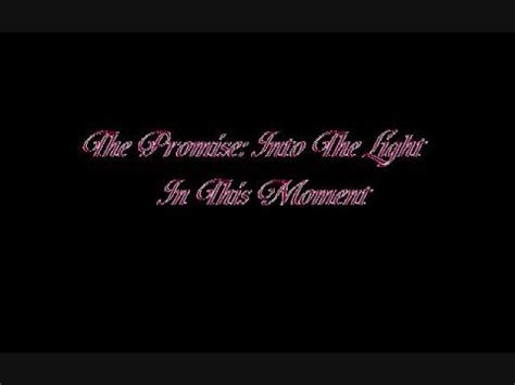 Into The Light In This Moment by The Promise Into The Light In This Moment