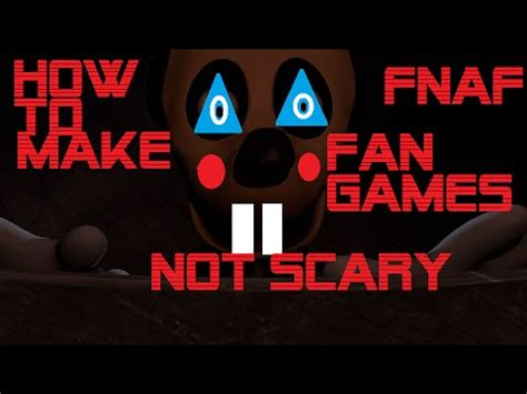how to make a fnaf fan game how to make fnaf fan games not scary youtube