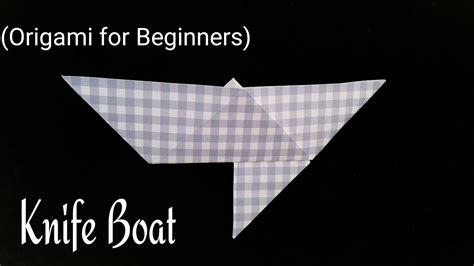 origami boats for beginners how to make a quot knife boat quot origami tutorial for
