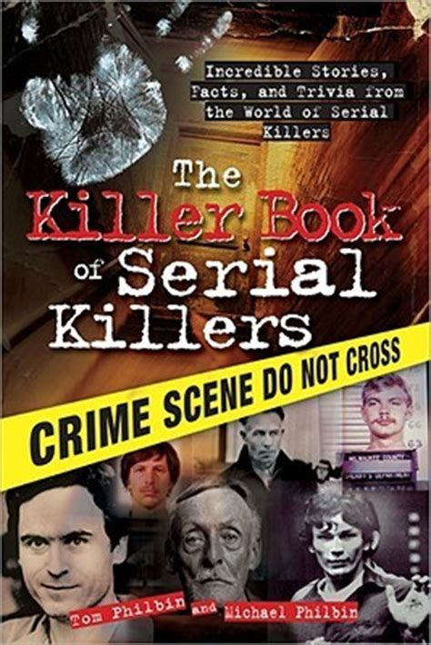 killer books killer book of serial killers by tom philbin reviews
