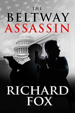 the assassin an international thriller books the beltway assassin eric ritter thriller 4 by