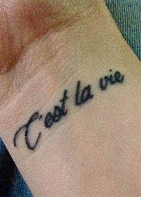 c est la vie tattoo designs quot c est la vie quot on the wrist