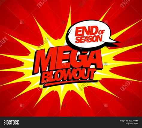 Blowout Sale Sweet Up To 1500 by End Season Mega Blowout Sale Vector Photo Bigstock