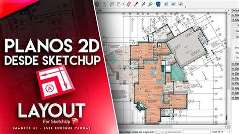 que es layout sketchup layout par sketchup planos de planta arquitectonica 2d