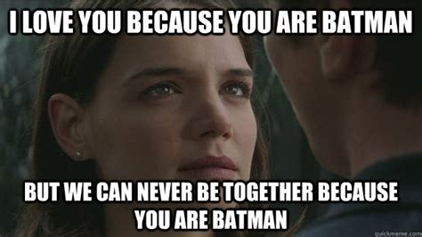 Rachel Memes - i love you because you are batman but we can never be