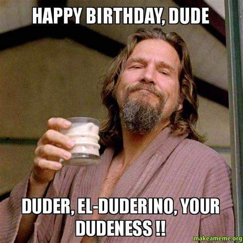 Funny Birthday Meme - happy birthday dude funny happy birthday meme birthday