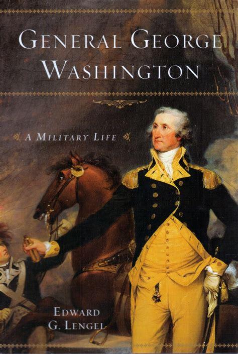 simple biography george washington general george washington a military life journal of