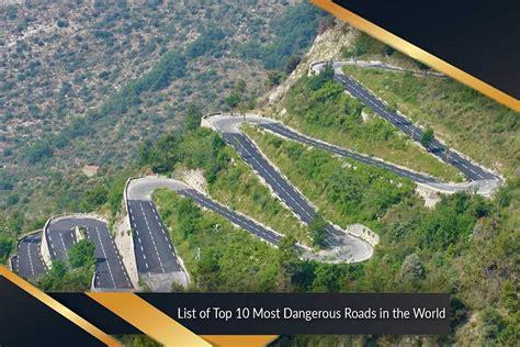 world dangerous most dangerous roads in the world top ten list