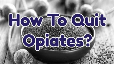 How To Detox From Morphine by How To Quit Opiates Rehab Near Me The Best Addiction