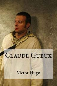 claude gueux claude gueux by victor hugo paperback barnes noble 174