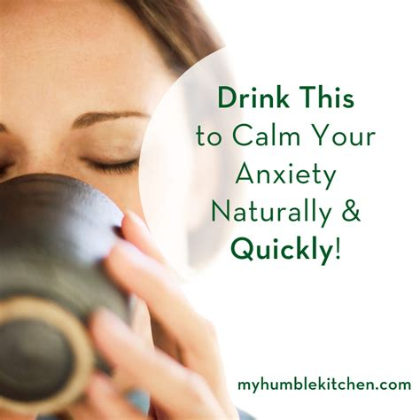 how to calm a with anxiety drink this to calm your anxiety naturally and quickly my humble kitchen