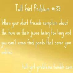 short person appreciation day tall girls tall girl problems and girl problems on pinterest