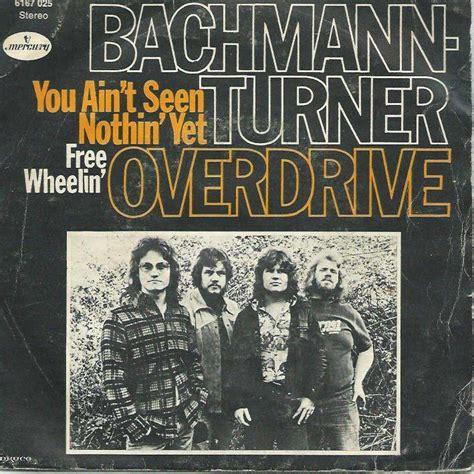 bachman turner overdrive you ain t seen nothing yet you ain t seen nothing yet free wheelin bel bachman