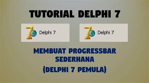 tutorial delphi 7 youtube tutorial delphi 7 membuat progressbar sederhana