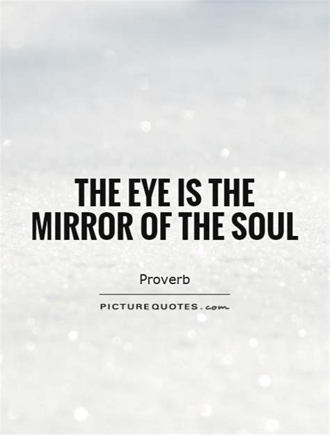 soul quotes the eye is the mirror of the soul picture quotes