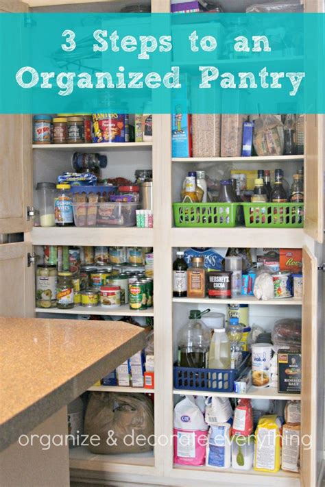 organize your pantry 3 steps to an organized pantry organize and decorate