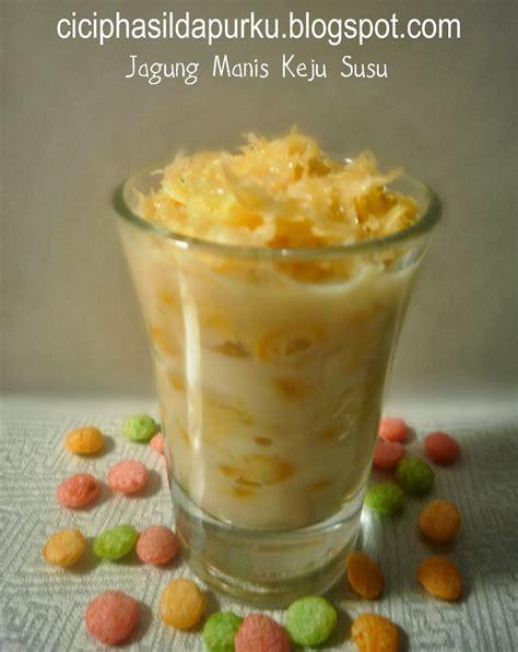 cicip hasil dapurku jagung manis keju susu