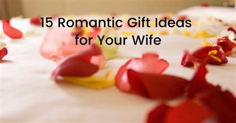 Romantic Gift For Wife | 15 romantic gift ideas for your wife gift help
