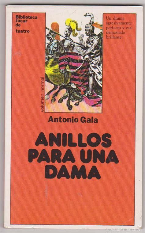 libro anillos para una dama anillos para una dama antonio gala jucar comprar libros de teatro en todocoleccion 59658155