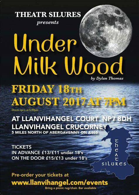 milk wood llanvihangel court abergavenny