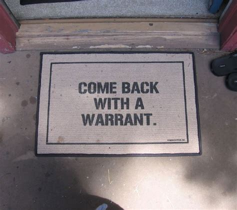 Come Back With A Warrant Doormat come back with a warrant doormat