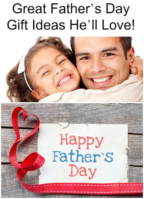 good fathers day gifts great father s day gift ideas he ll love