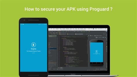 how to build apk file how to secure your apk using proguard