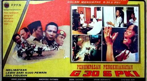 film perjuangan g 30 s pki 5 tokoh penting dalam film pengkhianatan g 30 s pki
