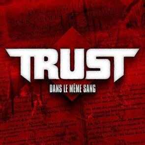 Le Meme Sang - trust de retour avec le nouvel album quot dans le m 234 me sang