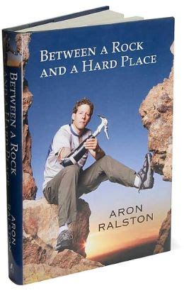 rock and a place books between a rock and a place by aron ralston