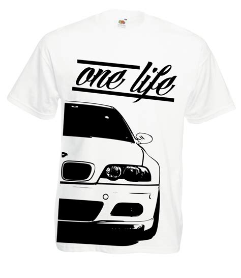 T Shirt Bmw E46 bmw e46 one style x your