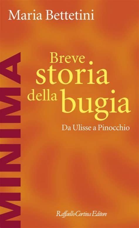 libro the lie of the short history of the lie maria bettetini raffaello cortina editore libro raffaello cortina