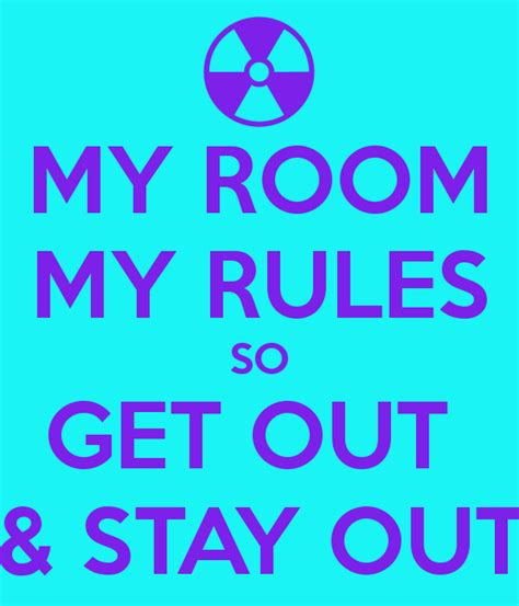 get out of the room my room my so get out stay out poster some1 keep calm o matic