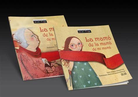 libro is your mama a cotepinta nuevo libro quot la mama de la mama de mi mama quot