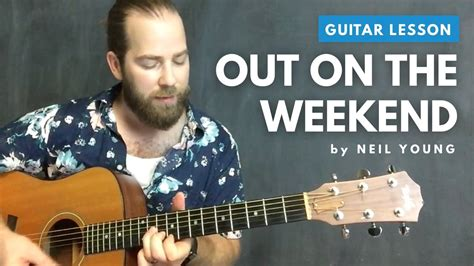 Guitar Tutorial Vire Weekend | guitar lesson for quot out on the weekend quot by neil young youtube
