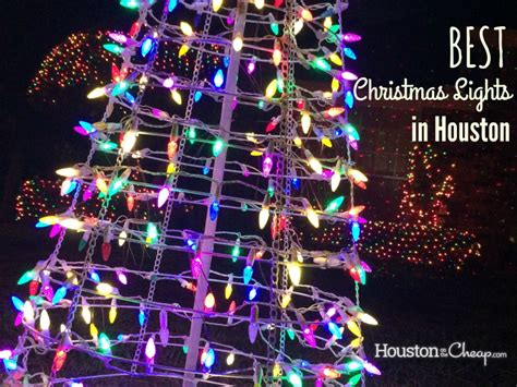 best christmas lights in houston houston on the cheap