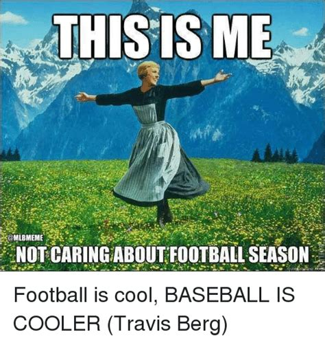 This Is Me Not Caring Meme - this is me not caring about football season football is
