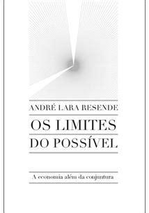 OS LIMITES DO POSSIVEL - 1ªED.(2013) - Andre Lara Resende