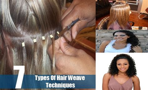 different styles or ways to fix human hair 7 different types of hair weave techniques how to weave