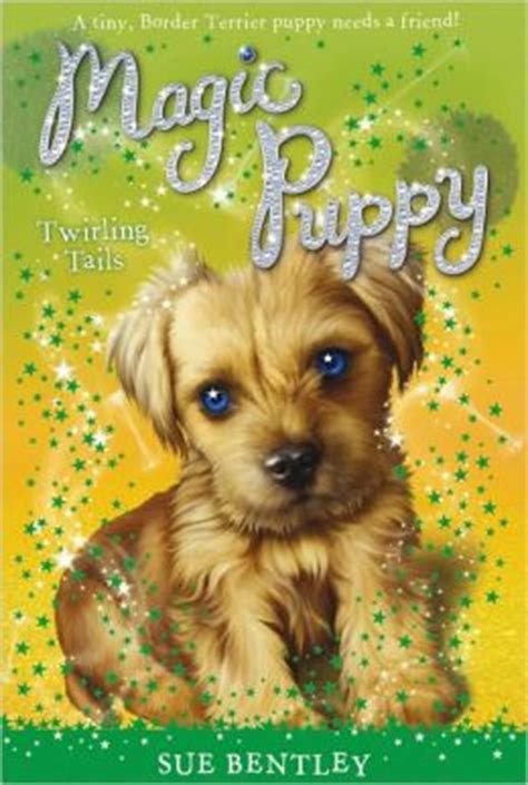 magic puppy books twirling tails magic puppy series 7 by sue bentley 9781101429716 nook book