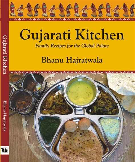 libro two kitchens family recipes quot gujarati kitchen quot cookbook family recipes for the global palate by bhanu hajratwala modern