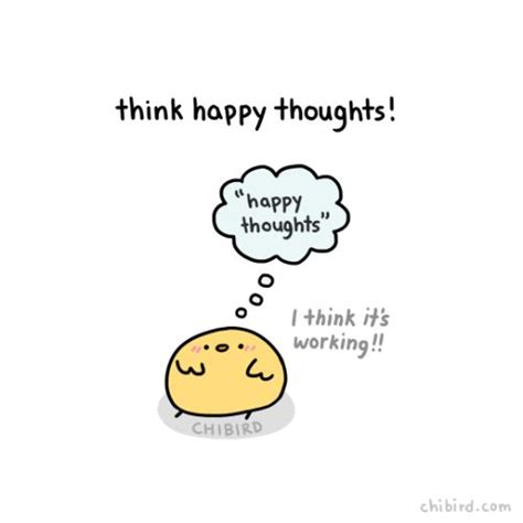 Happy Thoughts Meme - 358 best chibird images on pinterest chibird quotes positive and think positive quotes