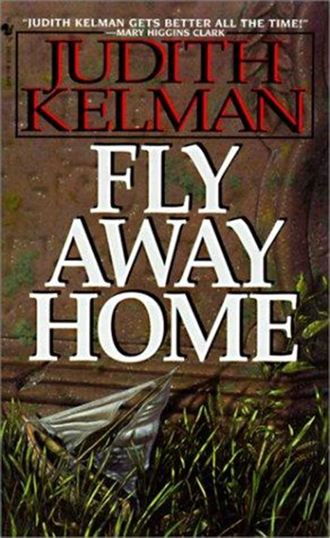 fly away home books fly away home by judith kelman