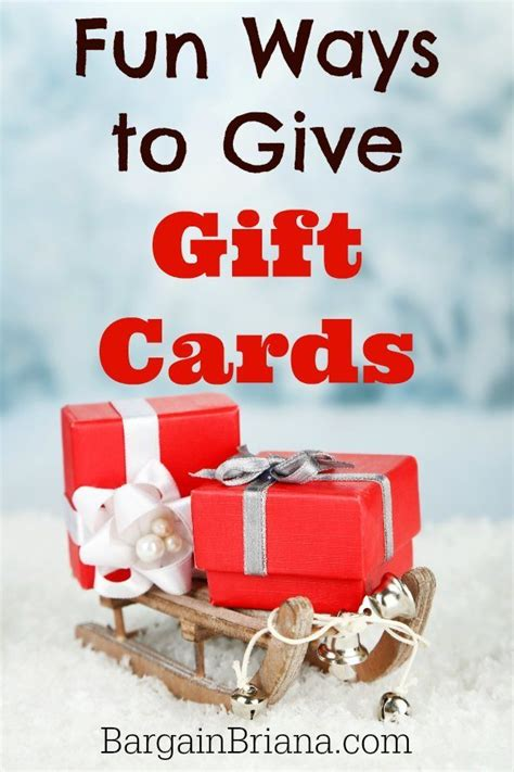 Creative Ways To Give Gift Cards - fun ways to give gift cards bargainbriana