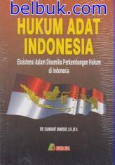 hukum adat indonesia eksistensi dalam dinamika perkembangan hukum di indonesia studi hukum
