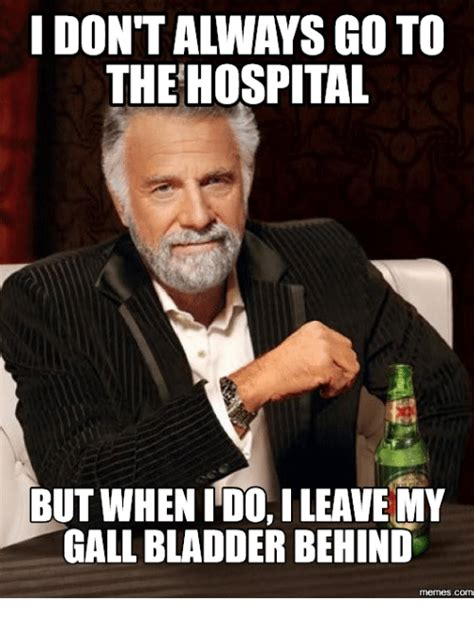 I Went To The Hospital To Get My Corn Removed Th by 25 Best Memes About Gallbladder Meme Gallbladder Memes