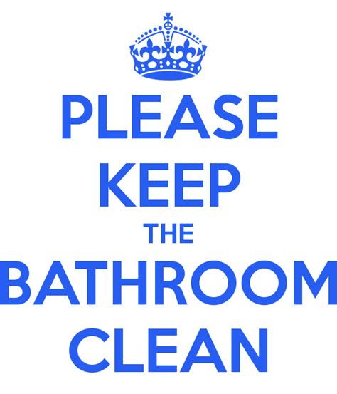 bathroom clean poster keep the bathroom clean just b cause