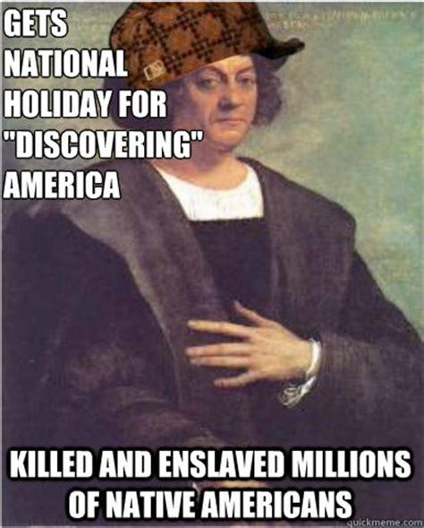 Christopher Columbus Memes - scumbad christopher columbus memes quickmeme
