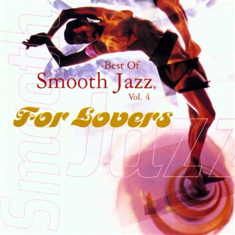 the best of jazz the best of smooth jazz vol 4 warner various artists
