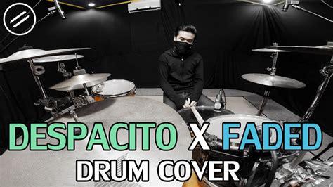 despacito drum despacito x faded drum cover by ixora justin bieber